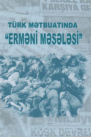 """""""Türk mətbuatında """"erməni məsələsi"""" kitabı nəşr edilib"""