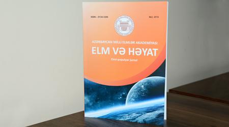 """""""Elm və həyat"""" elmi-populyar jurnalının növbəti sayı işıq üzü görüb"""