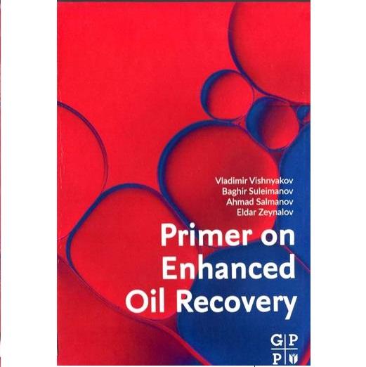 "AMEA-nın müxbir üzvü Eldar Zeynalovun ""Primer on Enhanced Oil Recovery"" kitabı işıq üzü görüb"
