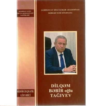 Akademik Dilqəm Bəbir oğlu Tağıyevin 70 illiyinə həsr olunmuş Biblioqrafik Göstərici