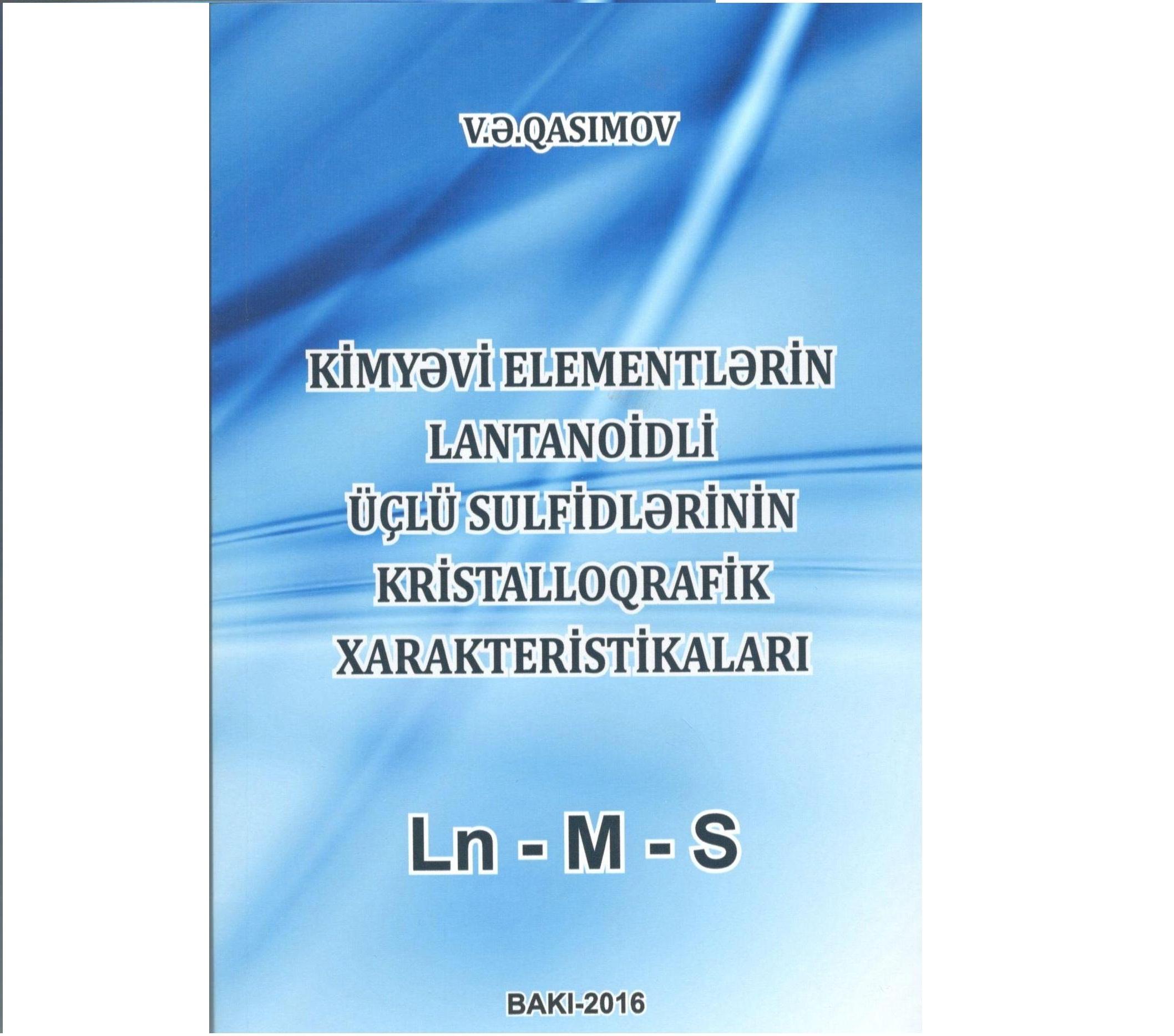 """Vaqif Qasımovun """"Kimyəvi  elementlərin  lantanoidli üçlü sulfidlərinin kristalloqrafik xarakteristikaları""""məlumatlar toplusu nəşr olunub."""