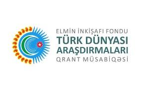 """Elmin İnkişafı Fondu """"Türk Dünyası Araşdırmaları"""" beynəlxalq qrant müsabiqəsi elan edib"""