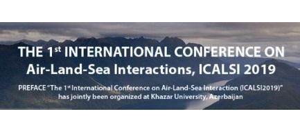 1-ci Beynəlxalq Konfrans (International Conference on Air-Land-Sea Interaction ICALSI2019) Xəzər Universitetində keçiriləcəkdir
